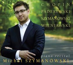 Chopin, Paderewski, Szymanowski & Wieniawski: Piano Works