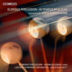 Gubaidulina - In tempus praesens/Glorious Percussion