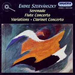 Szervanszky: Serenade / Variations / Flute Concerto / Clarinet Concerto