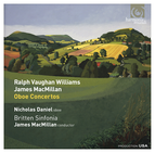 Ralph Vaughan Williams & James MacMillan: Oboe Concertos