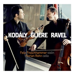 Kodály, Glière & Ravel: Works for Violin & Cello