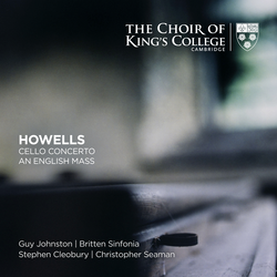 Howells: Cello Concerto, An English Mass