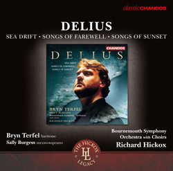 Delius: Sea Drift, Songs of Farewell & Songs of Sunset