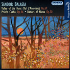 Balassa: Valley of the Huns / Prince Csaba / Dances From Mucsa