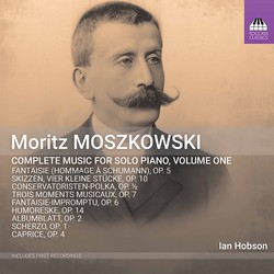 Moszkowski: Complete Music for Solo Piano, Vol. 1