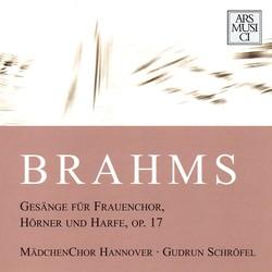 Brahms: Gesange fur Frauenchor, Horner und Harfe, Op. 17