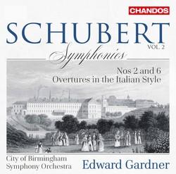 Schubert: Symphonies, Vol. 2 – Nos. 2 & 6 & Italian Overtures