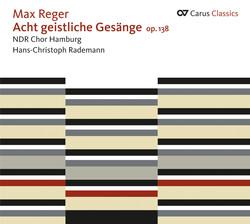 Reger: 8 Geistliche Gesange, Op. 138 - Geistliche Gesange, Op. 110