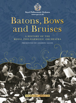 Batons, Bows and Bruises: A History of the Royal Philharmonic Orchestra