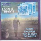 Tihanyi: Krios / Enodios / A Szelek Csendje