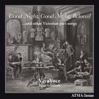 Good Night, Good Night, Beloved! … and other Victorian part songs
