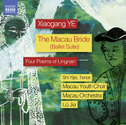 Xiaogang Ye: The Macau Bride Ballet Suite & 4 Poems of Lingnan