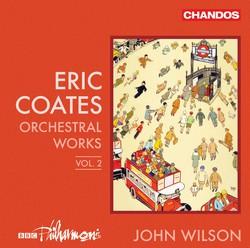 Coates: Orchestral Works, Vol. 2